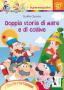 DOPPIA STORIA DI MARE E DI COLLINA