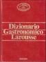 Dizionario gastronomico Larousse
