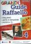 GRANDI GUIDE RAFFAELLO 4° ITALIANO ARTE E IMMAGINE MUSICA