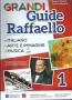 GRANDI GUIEDE RAFFAELLO 1° ITALIANO ARTE E IMMAGINE MUSICA